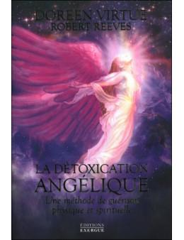 La détoxication angélique - Une méthode de guérison physique et spirituelle