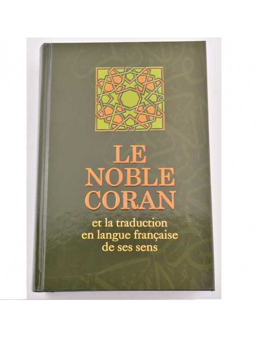 Le noble Coran et la traduction en langue française de ses sens - Bilangue