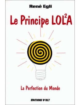 Le Principe LOLA - La Perfection du Monde