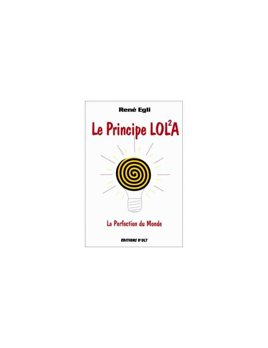 Le Principe LOLA - La Perfection du Monde