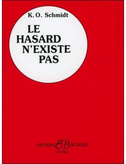 Le hasard n'existe pas - Karl Otto Schmidt - Edition Bussière