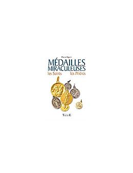 Médailles miraculeuses les saints les prières