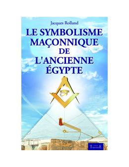 Le symbolisme maçonnique de l'ancienne Egypte