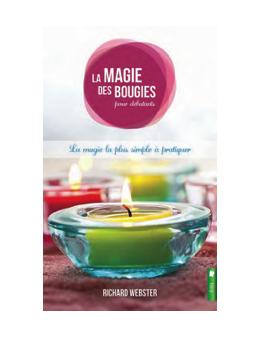 La magie des bougies pour débutants - La magie la plus simple à pratiquer