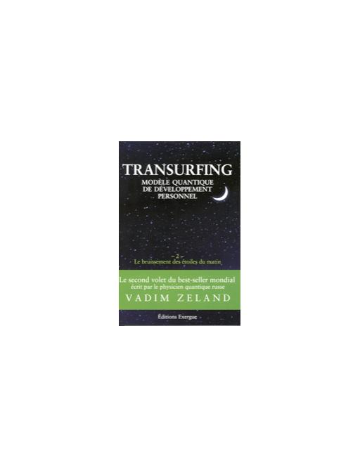 Transurfing bruissement des étoiles du matin t1