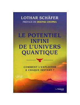 Le potentiel infini de l'univers quantique