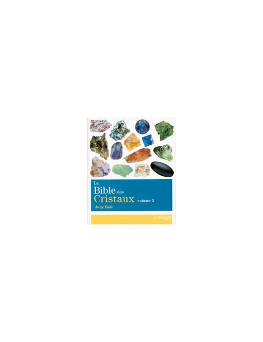 Bible des cristaux t3