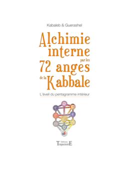 Alchimie interne par les 72 anges de la kabbale - Kabaleb et Guerashel