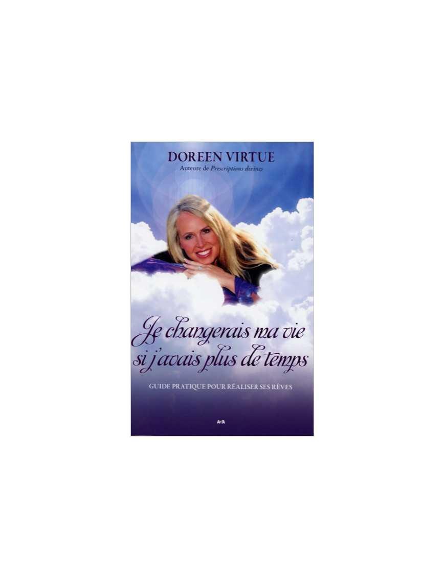 Je changerais ma vie si j'avais plus de temps - Doreen Virtue