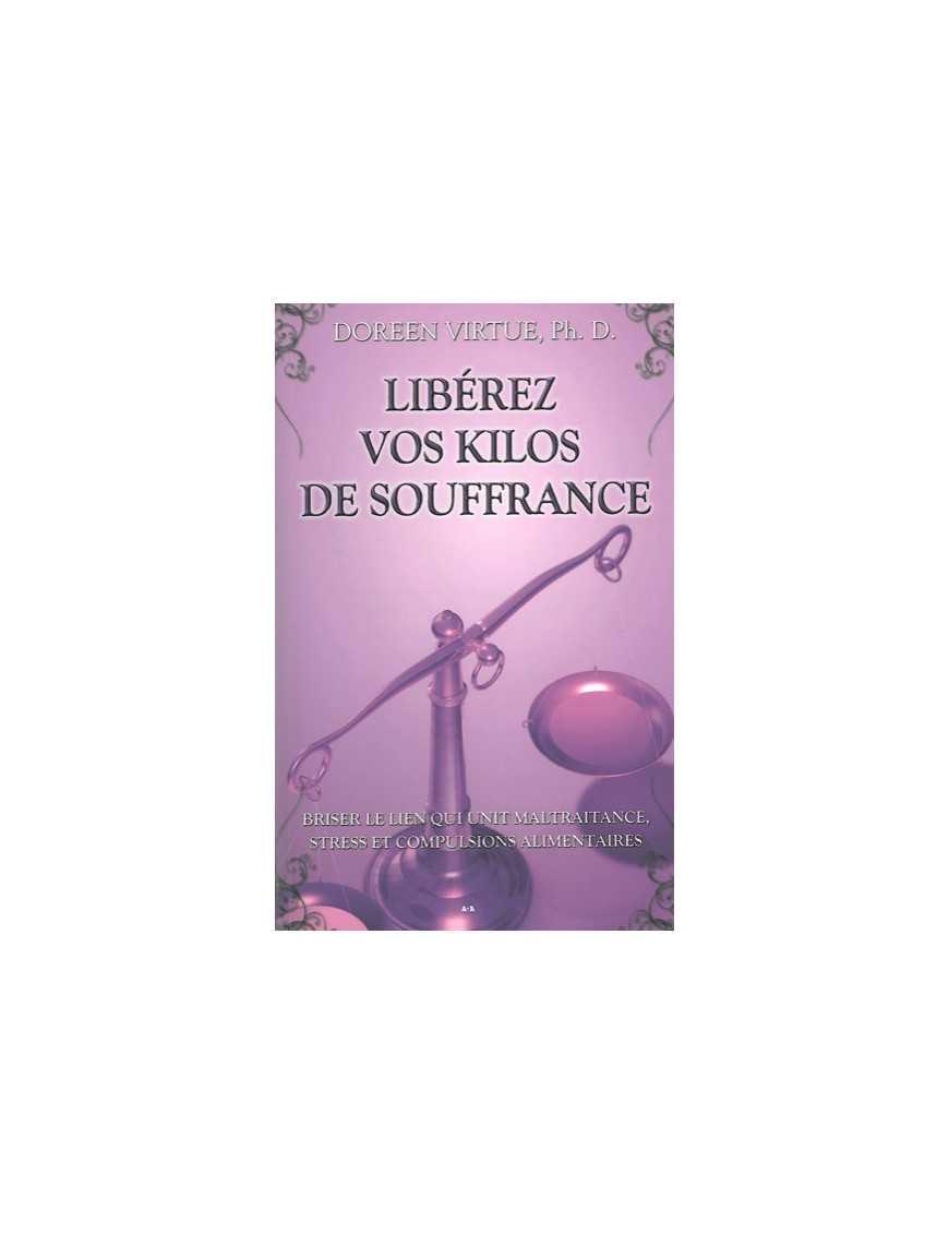 Libérez vos kilos de souffrance - Doreen Virtue