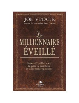 Le millionnaire éveillé - Trouver l'équilibre entre la quête de la richesse et la croissance spirituelle - Joe VITALE