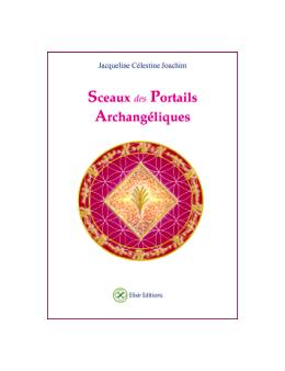 Sceaux des Portails Archangéliques - Jacqueline CELESTINE JOACHIM