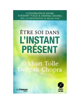 Etre soi dans l'instant présent - Livre + DVD Eckhart TOLLE ET Deepak CHOPRA