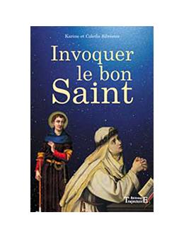 Invoquer le bon saint - Karine et Colette SYLVESTRE