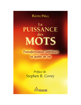 La puissance des mots - Transformation intérieure et quête de vie - Kevin HALL