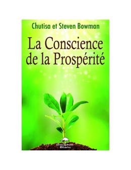 La Conscience de la Prospérité - Chutisa et Steven BOWMAN