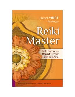 Reiki Master - Reiki du Corps - Reiki du Coeur - Reiki de l'Ame -Henri VIRET ( Sankalpo