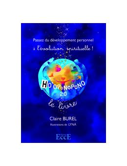 Ho'oponopono 2.0 - Passez du développement personnel à l'évolution spirituelle !  - Claire BUREL