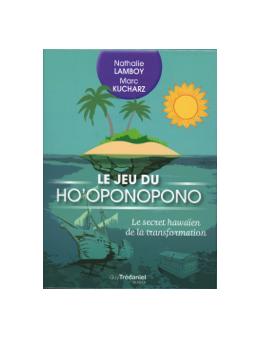 Le Jeu du Ho'oponopono - Le secret hawaïen de la transformation - Nathalie LAMBOY et Marc KUCHARZ