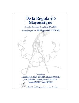 De la Régularité Maçonnique - Alain Bauer
