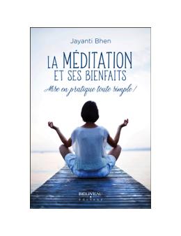 La méditation et ses bienfaits - Mise en pratique toute simple ! - Jayanti BHEN