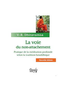 La voie du non-attachement - V.- R. DHIRAVAMSA