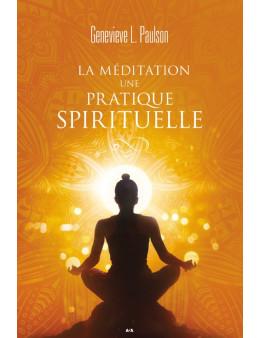 LA MÉDITATION, UNE PRATIQUE SPIRITUELLE - GENEVIEVE L. PAULSON
