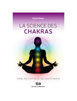 La science des chakras - Voie initiatique du quotidien - Daniel BRIEZ