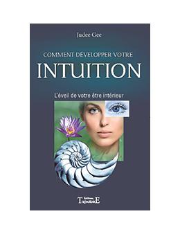 Comment développer votre intuition - Judee GEE
