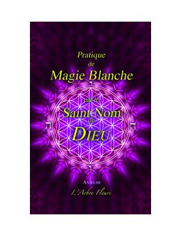 Pratique de Magie Blanche par le Saint Nom de Dieu - ANSELME