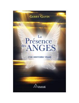 La Présence des Anges - Une histoire vraie - Gerry GAVIN