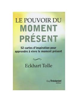Le pouvoir du moment présent - Eckhart Tolle -  Coffret de 52 cartes d'inspiration