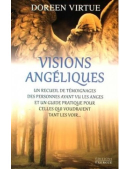 Visions angéliques - Un recueil de témoignages - Doreen Virtue - Exergue