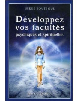 Développez vos facultés psychiques et spirituelles - Serge BOUTBOUL - EXERGUE