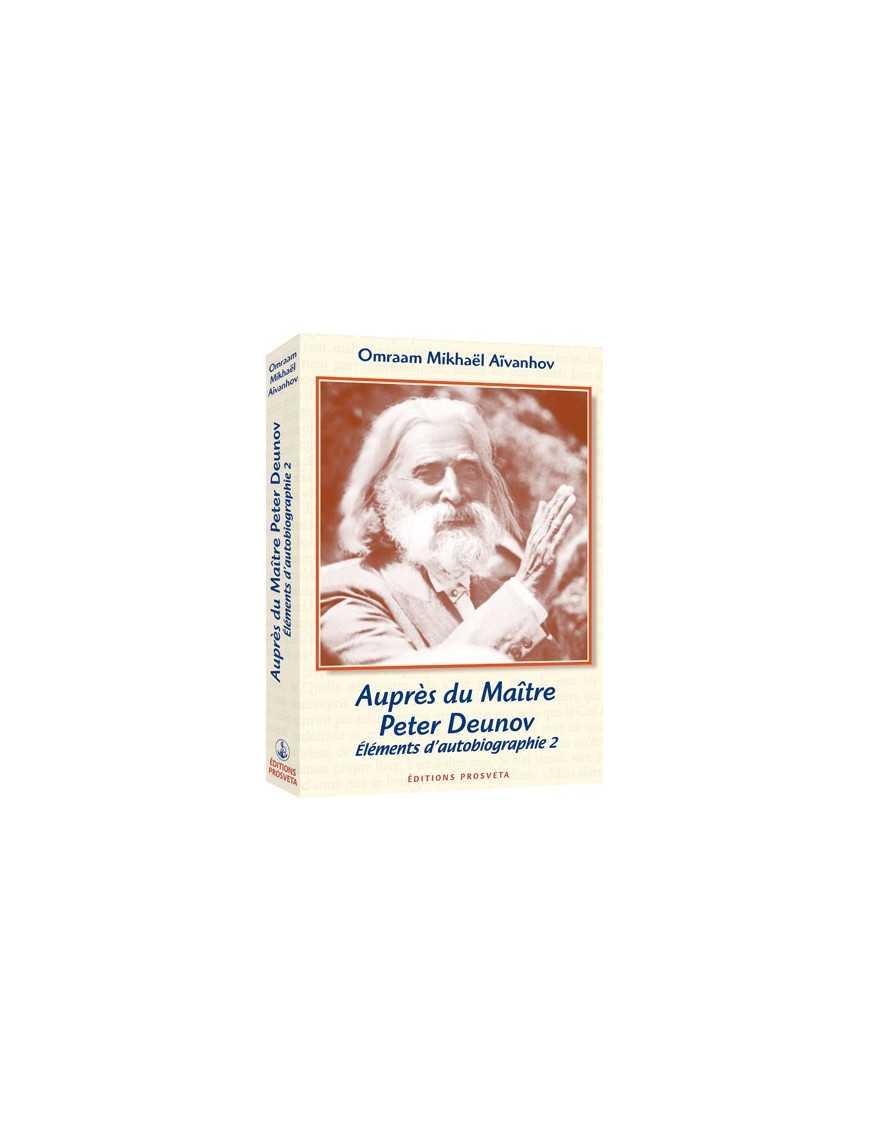 Auprès du Maître Peter Deunov - Eléments d'autobiographie 2