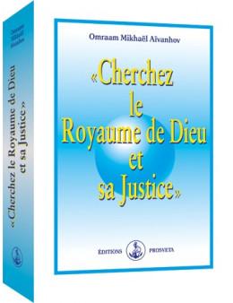 « Cherchez le Royaume de Dieu et sa Justice »