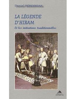 LA LEGENDE D'HIRAM BERESNIAK DANIEL ED. Detrad
