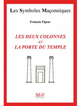 DEUX COLONNES ET LA PORTE DU TEMPLE (LES) FIGEAC FRANCOIS Ed. MDV