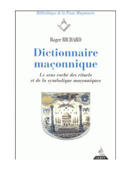 DICTIONNAIRE MACONNIQUE RICHARD ROGER Ed.Dervy
