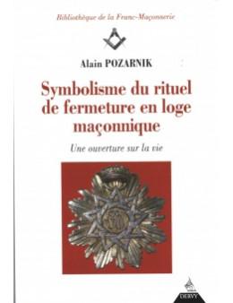 Symbolisme du rituel de fermeture en loge maconnique Alain Pozarnick Ed.Dervy