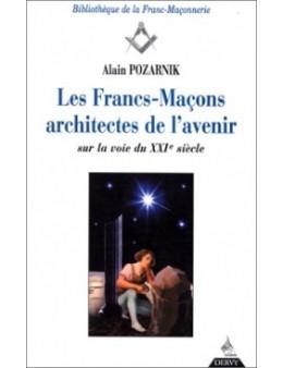Les francs macons architectes de l avenir - Pozarnik alain - Ed.Dervy