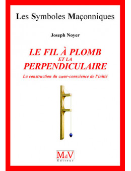 Le fil à plomb et la perpendiculaire - Noyer joseph - Ed.Mdv