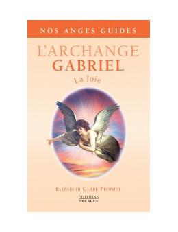 L 'archange Gabriel - Prophet Elizabeth Clare - Ed. Exergue