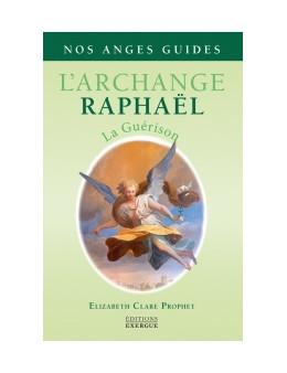 L'archanges Raphel - Prophet Elizabeth Clare - Ed. Exergue