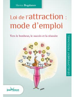 La loi de l attraction : mode d'emploi - Bogdanov slavica- Ed. jouvence