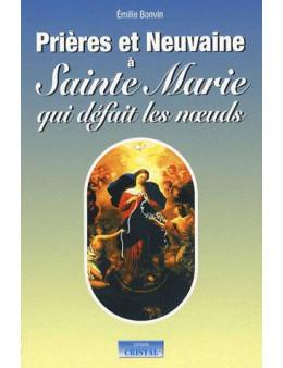 Prières et neuvaines à Sainte Marie qui défait les noeud - Bonvin Emilie - Ed. Cristal