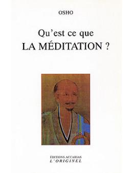 Qu'est ce que la méditation - Osho - Ed. Originel accari