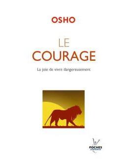 Le courage - Osho Rajnesh - Ed. Jouvence