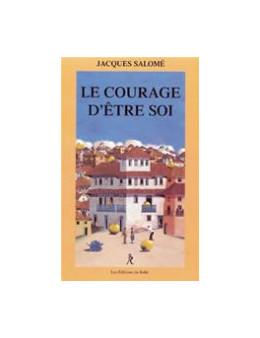 Le courage d être soi - Salome jacques - Ed. Relié
