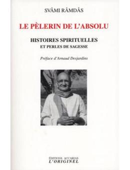 Le pélerin de l'Absolu - Ramdas Svami - Ed. Originel Accari